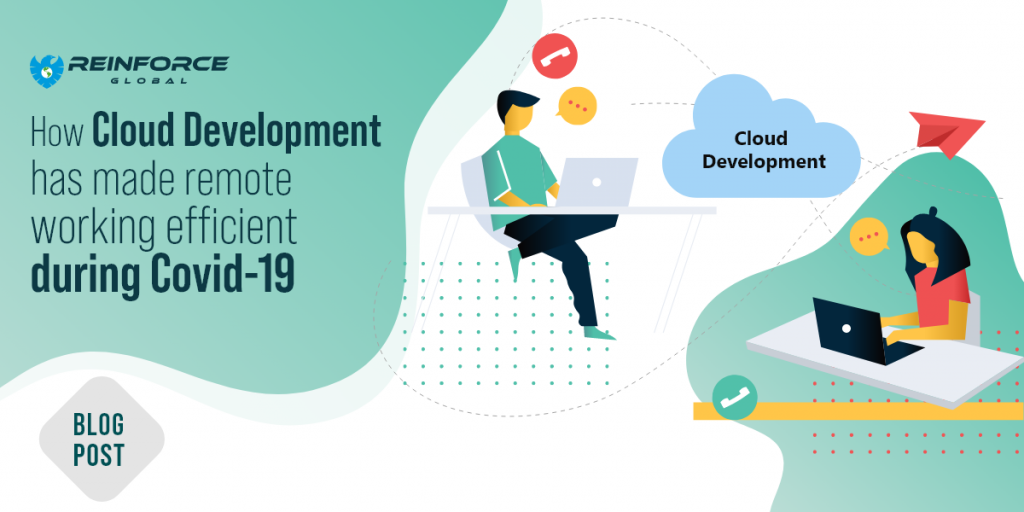 How Cloud Development has made remote working efficient during Covid-19