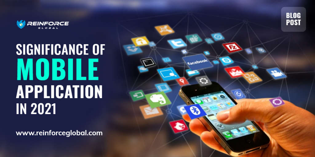 reinfroce- Significance of Mobile Application in 2021